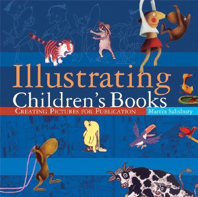 Illustrating Children's Books By Salisbury, Martin