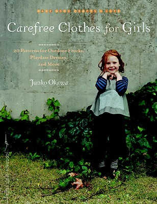 Carefree Clothes for Girls By Okawa, Junko
