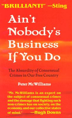 Ain't Nobody's Business if You Do By McWilliams, Peter